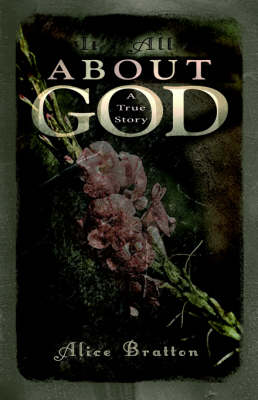 It's All about God! a True Story (Paperback)