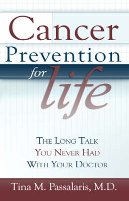 Cancer Prevention for Life: The Long Talk You Never Had with Your Doctor (Paperback)