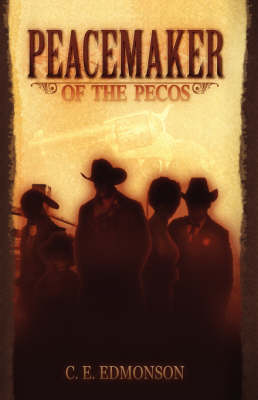 Peacemaker of the Pecos (Hardback)