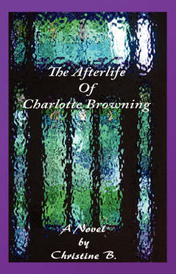 The Afterlife of Charlotte Browning (Paperback)