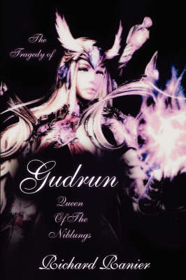 The Tragedy of Gudrun: Queen of the Niblungs (Hardback)