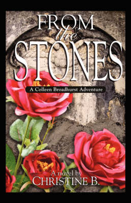 From the Stones: A Colleen Broadhurst Adventure (Paperback)