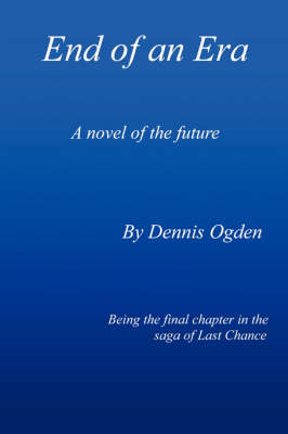 End of an Era: A Novel of the Future (Paperback)