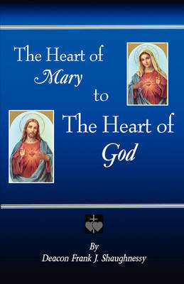 The Heart of Mary to the Heart of God (Paperback)