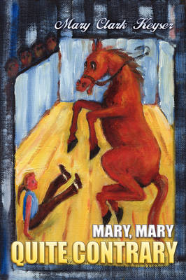 Mary, Mary, Quite Contrary (Paperback)