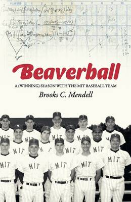 Beaverball: A (Winning) Season with the M.I.T. Baseball Team (Paperback)