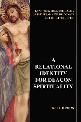 A Relational Identity for Deacon Spirituality (Paperback)
