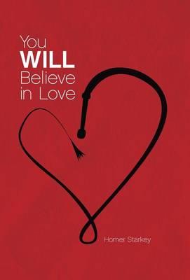 You Will Believe in Love (Hardback)