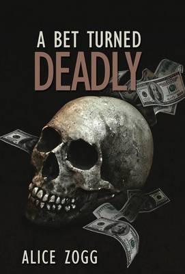 A Bet Turned Deadly (Hardback)