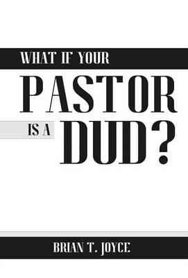 What If Your Pastor Is a Dud? (Hardback)