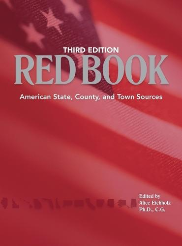 Red Book, 3rd edition: American State, County, and Town Sources; Third Edition - Red Book: American State, Country & Town Sources (Hardback)