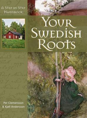 Your Swedish Roots: A Step by Step Handbook (Hardback)