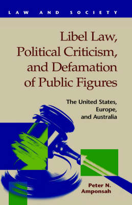 Libel Law, Political Criticism, and Defamation of Public Figures: The United States, Europe (Hardback)