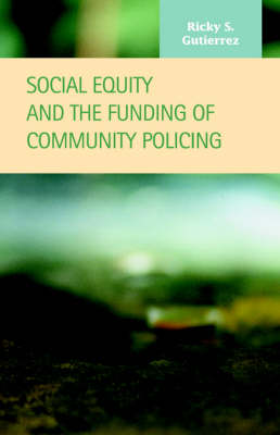 Social Equity and the Funding of Community Policing (Paperback)