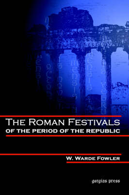 The Roman Festivals of the Period of the Republic (Hardback)