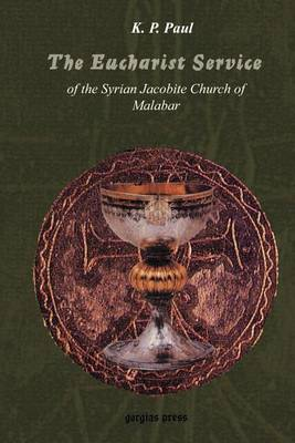 The Eucharist Service of the Syrian Orthodox Church: Meaning and Interpretation (Paperback)