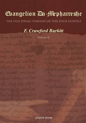 Evangelion Da-Mepharreshe, the Curetonian Version of the Four Gospels, with the Readings of the Sinai Palimpsest, and the Early Syriac Patristic Evide (Hardback)