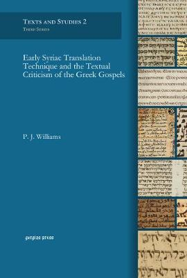 Early Syriac Translation Technique & the Textual Criticism of the Greek Gospels (Hardback)