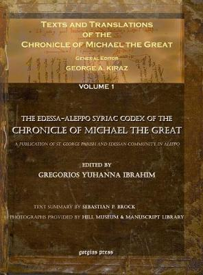 Texts and Translations of the Chronicle of Michael the Great (vol. 1): Syriac Original, Arabic Garshuni Version, and Armenian Epitome with Translations into French (Hardback)