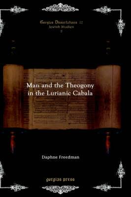 Man and the Theogony in the Lurianic Cabala (Hardback)