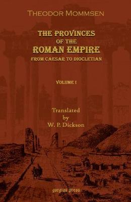 The Provinces of the Roman Empire: From Caesar to Diocletian (Vol 2) (Paperback)
