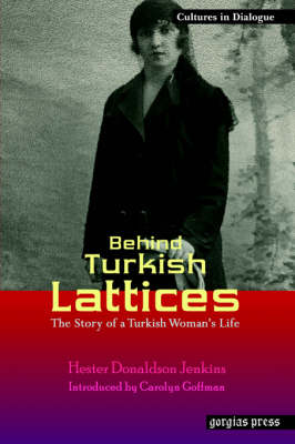 Behind Turkish Lattices: The Story of a Turkish Woman's Life (Paperback)