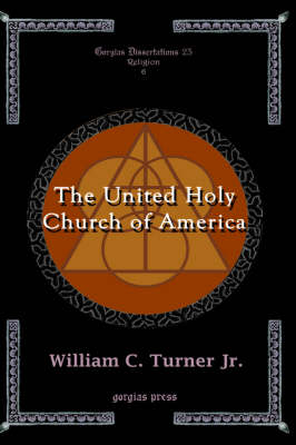 The United Holy Church of America: A Study in Black Holiness-pentecostalism (Hardback)