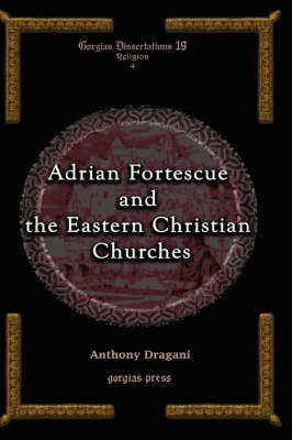 Adrian Fortescue and the Eastern Christian Churches (Hardback)