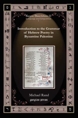 Introduction to the Grammar of Hebrew Poetry in Byzantine Palestine - Gorgias Dissertations; Language and Linguistics (Hardback)