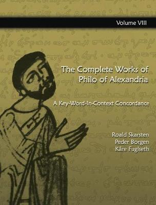 The Complete Works of Philo of Alexandria: A Key-Word-In-Context Concordance (Vol 5) (Hardback)