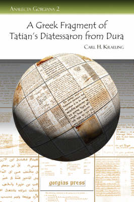 A Greek Fragment of Tatian's Diatessaron from Dura: With Facsimile, Transcription and Introduction (Paperback)