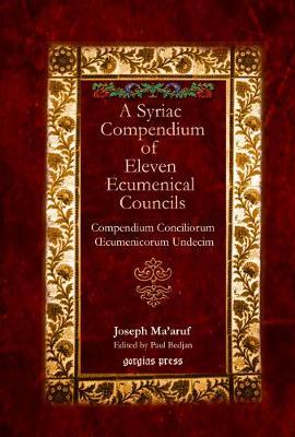 A Syriac Compendium of Eleven Ecumenical Councils (Hardback)