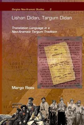 Lishan Didan, Targum Didan: Translation Language in a Neo-Aramaic Targum Tradition - Gorgias Neo-Aramaic Studies (Hardback)