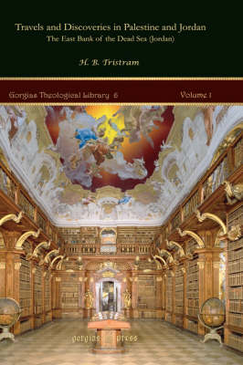 Travels and Discoveries in Palestine and Jordan - Kiraz Theological Archive 6, 7 (Hardback)