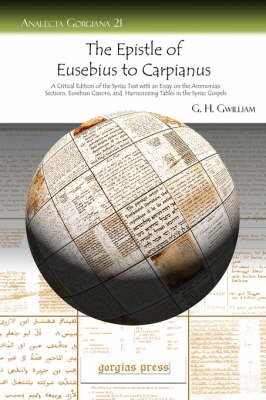"""The """"Epistle of Eusebius to Carpianus"""": A Critical Edition of the Syriac Text with an Essay on the Ammonian Sections, Eusebian Canons, and Harmonizing Tables in the Syriac Gospels (Paperback)"""