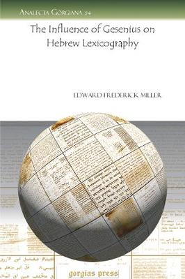 The Influence of Gesenius on Hebrew Lexicography - Analecta Gorgiana (Paperback)