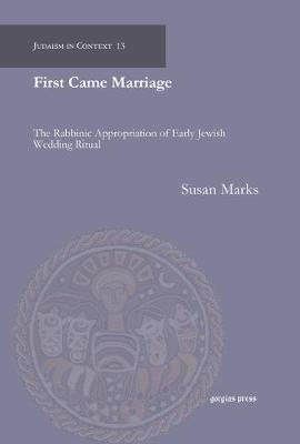 First Came Marriage - Judaism in Context (Hardback)