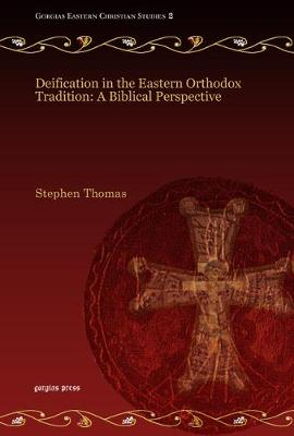 Deification in the Eastern Orthodox Tradition: A Biblical Perspective (Paperback)