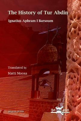 The History of Tur Abdin (Hardback)