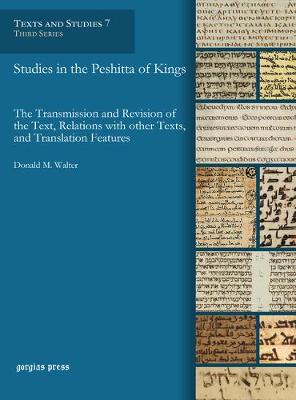 Studies in the Peshitta of Kings: The Transmission and Revision of the Text, Relations with Other Texts, and Translation Features (Hardback)