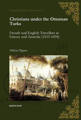 Christians Under the Ottoman Turks (Hardback)