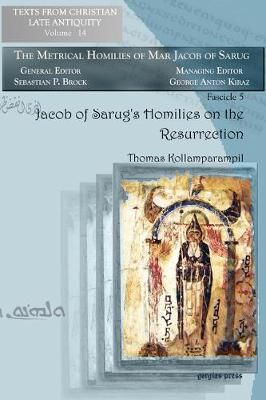Jacob of Sarug's Homilies on the Resurrection and the Sunday of Resurrection (Paperback)