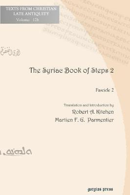 The Syriac Book of Steps 2: Syriac Text and English Translation - Texts from Christian Late Antiquity 12b (Paperback)