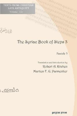 The Syriac Book of Steps 3: Syriac Text and English Translation - Texts from Christian Late Antiquity 12c (Paperback)