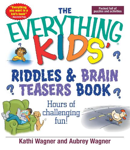 The Everything Kids Riddles & Brain Teasers Book: Hours of Challenging Fun - Everything (R) Kids (Paperback)