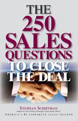 The 250 Sales Questions To Close The Deal (Paperback)