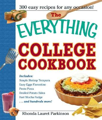 The Everything College Cookbook: 300 Hassle-Free Recipes For Students On The Go - Everything (R) (Paperback)