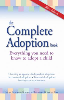 The Complete Adoption Book: Everything You Need to Know to Adopt a Child (Paperback)