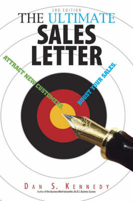 The Ultimate Sales Letter: Attract New Customers, Get Face Time, Boost Your Sales (Paperback)