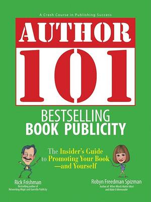 Author 101: Bestselling Book Publicity (Paperback)